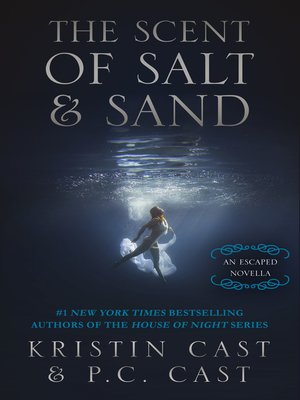 cover image of The Scent of Salt & Sand--An Escaped Novella