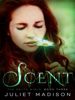 cover image of Scent--The Delta Girls--Book Three