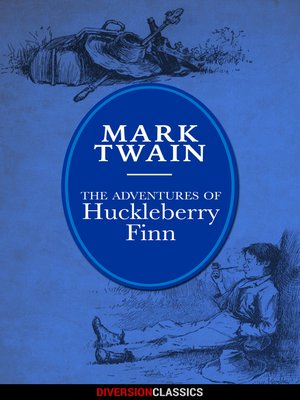 cover image of The Adventures of Huckleberry Finn (Diversion Illustrated Classics)