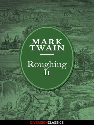 cover image of Roughing It (Diversion Illustrated Classics)