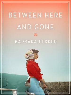 cover image of Between Here and Gone