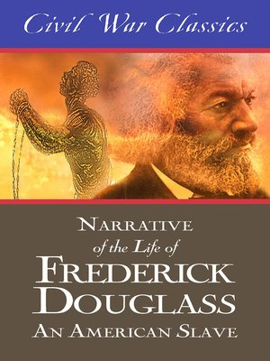cover image of Narrative of the Life of Frederick Douglass--An American Slave (Civil War Classics)