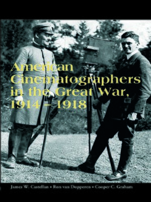 cover image of American Cinematographers in the Great War, 1914-1918
