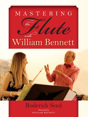 cover image of Mastering the Flute with William Bennett