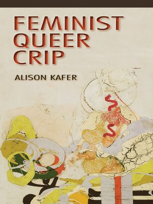 cover image of Feminist, Queer, Crip