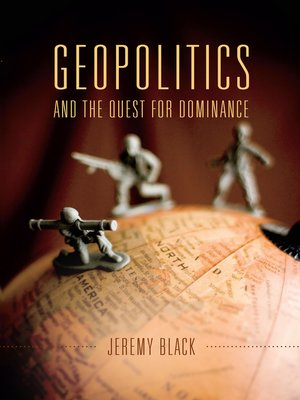 cover image of Geopolitics and the Quest for Dominance