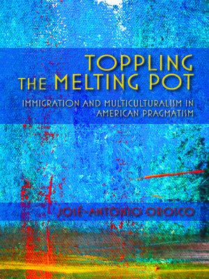 cover image of Toppling the Melting Pot