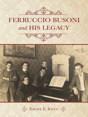 cover image of Ferruccio Busoni and His Legacy