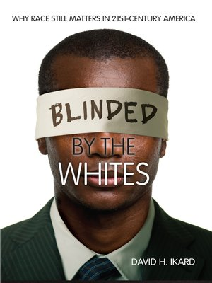 cover image of Blinded by the Whites