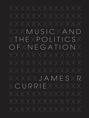 cover image of Music and the Politics of Negation