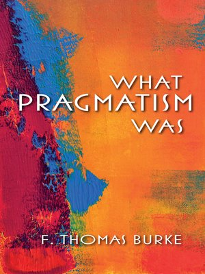 cover image of What Pragmatism Was