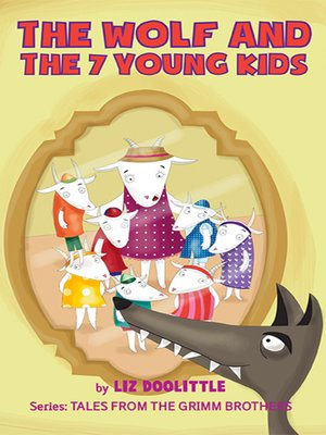 cover image of The Wolf And The 7 Young Kids