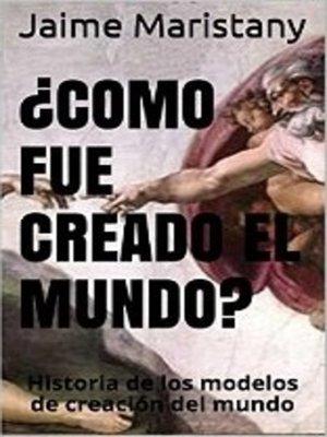 cover image of ¿Cómo fue creado el mundo?