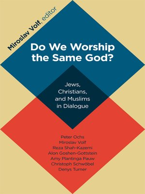 cover image of Do We Worship the Same God?