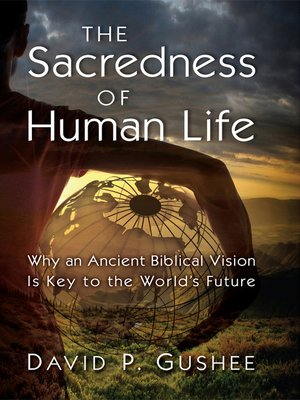 cover image of The Sacredness of Human Life