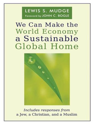 cover image of We Can Make the World Economy a Sustainable Global Home