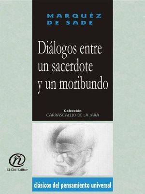 cover image of Diálogos Entre Un Sacerdote y Un Moribundo