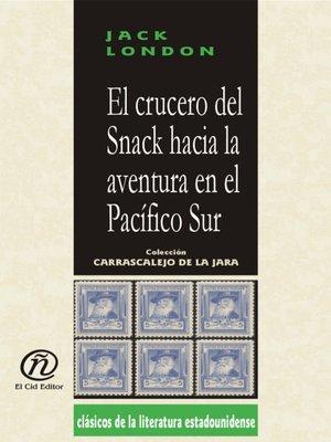 cover image of El crucero del Snack hacia la aventura en el Pacífico Sur