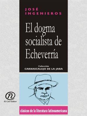 cover image of El dogma socialista de Echeverría