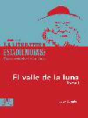 cover image of El valle de la luna, Tomo 1