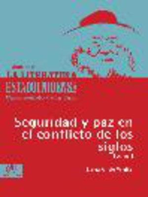 cover image of Seguridad y paz en el conflicto de los siglos, Tomo 1