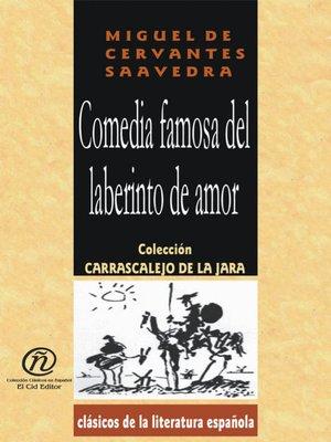 cover image of Comedia Famosa del Laberinto de Amor