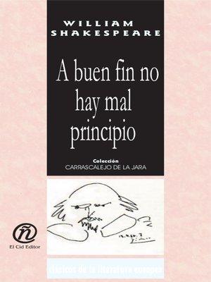 cover image of A Buen Fin No Hay Mal Principio