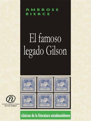cover image of El famoso legado Gilson