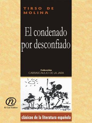 cover image of El condenado por desconfiado