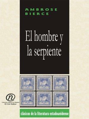 cover image of El hombre y la serpiente