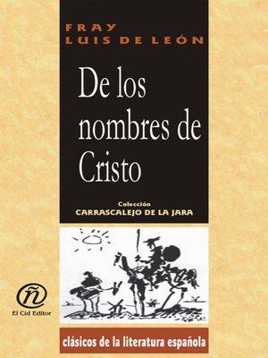 cover image of De los Nombres de Cristo