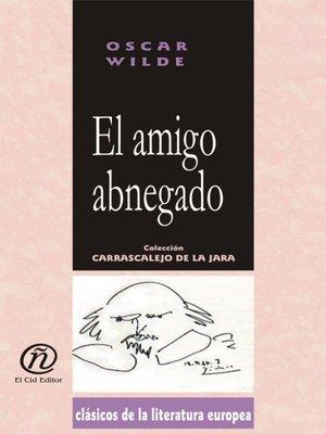 cover image of El amigo abnegado