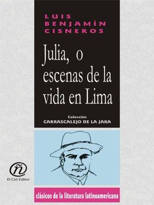 cover image of Julia, o escenas de la vida en Lima
