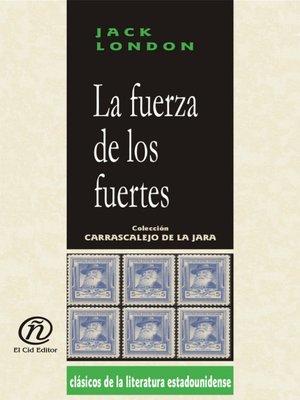 cover image of La fuerza de los fuertes