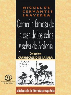 cover image of Comedia Famosa de la Casa de los Celos y Selvas de Ardenia