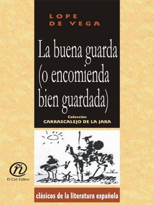 cover image of La buena guarda (o encomienda bien guradada)