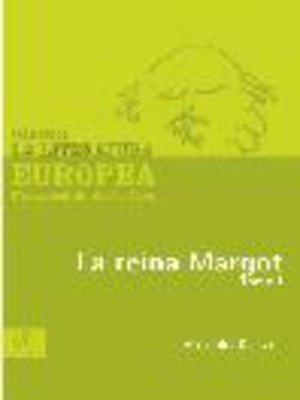 cover image of La reina Margot, Tomo 1