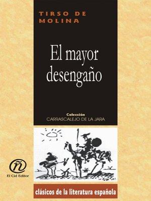 cover image of El mayor desengaño