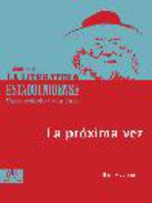 cover image of La próxima vez