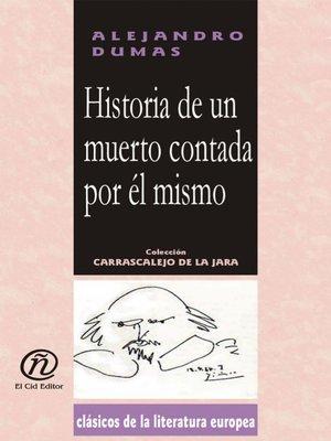 cover image of Historia de un muerto contada por él mismo