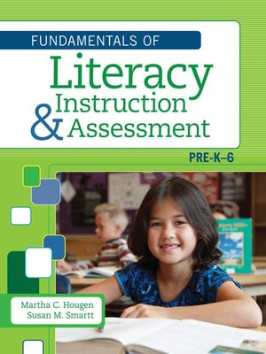 cover image of The Fundamentals of Literacy Instruction and Assessment, Pre-K-6