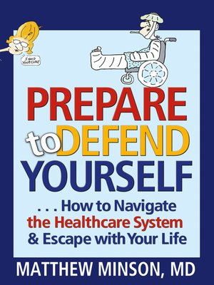 cover image of Prepare to Defend Yourself ... How to Navigate the Healthcare System and Escape with Your Life