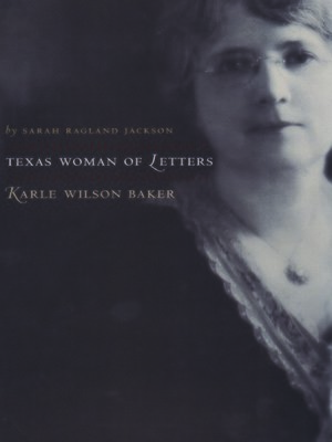 cover image of Texas Woman of Letters, Karle Wilson Baker