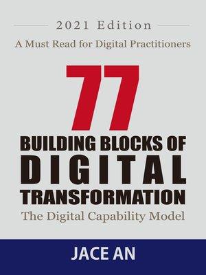 cover image of 77 BUILDING BLOCKS OF DIGITAL TRANSFORMATION