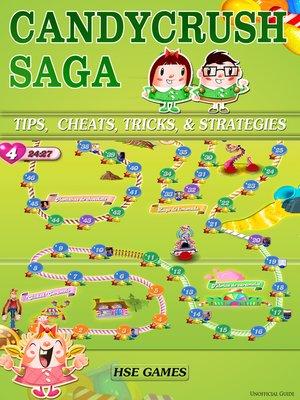 cover image of Candy Crush Saga Tips, Cheats, Tricks, & Strategies