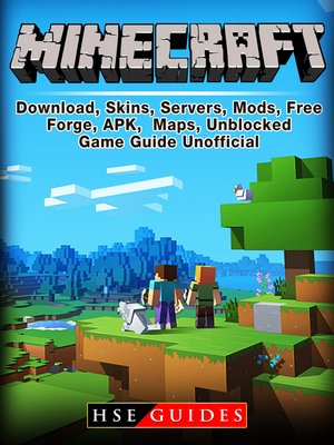 cover image of Minecraft Download, Skins, Servers, Mods, Free, Forge, APK, Maps, Unblocked, Game Guide Unofficial