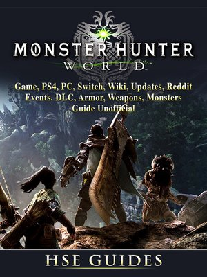 Monster Hunter World Game, PS4, PC, Switch, Wiki, Updates