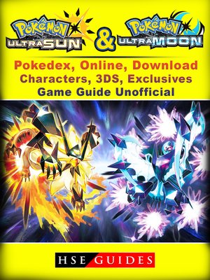 cover image of Pokemon Sun & Moon, Ultra, Pokedex, Online, Download, Characters, 3DS, Exclusives, Game Guide Unofficial