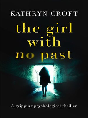 Title details for The Girl With No Past by Kathryn Croft - Wait list