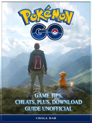 cover image of Pokemon Go Game Tips, Cheats, Plus, Download Guide Unofficial